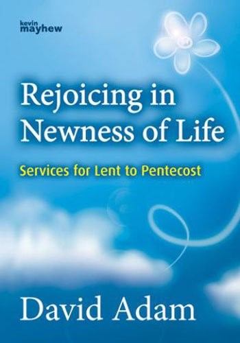 Rejoicing In The Newness Of Life (Paperback)