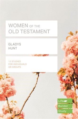 Lifebuilder: Women Of The Old Testament (Paperback)