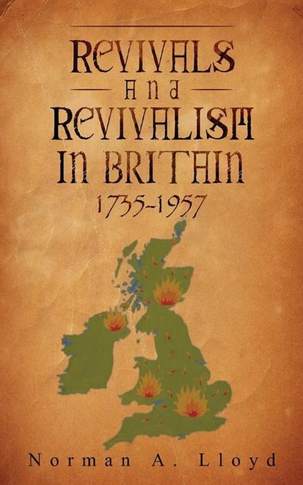 Revival And Revivalism In Britain 1735-1957 (Paperback)