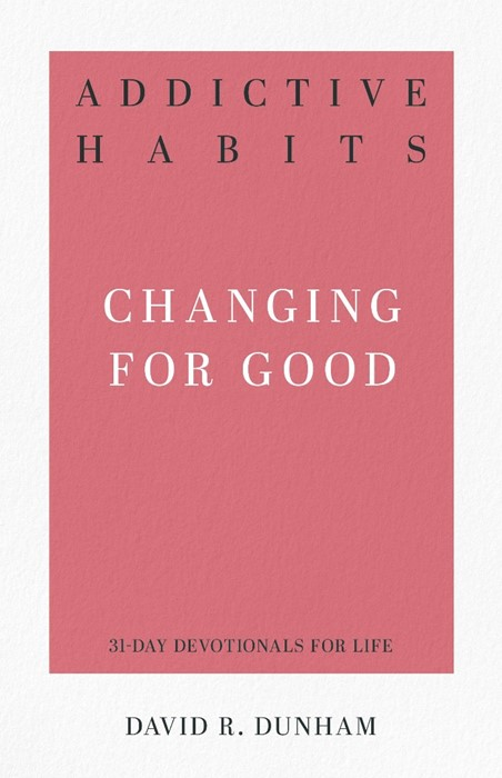 Addictive Habits: Changing for Good (Paperback)