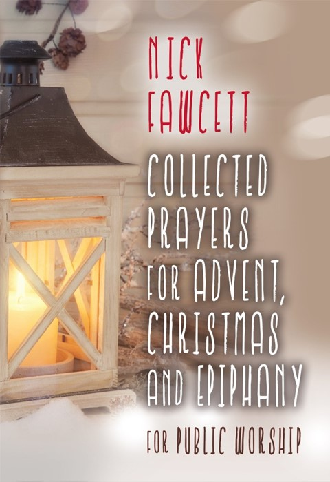 Collected Prayers For Advent, Christmas & Epiphany (Paperback)