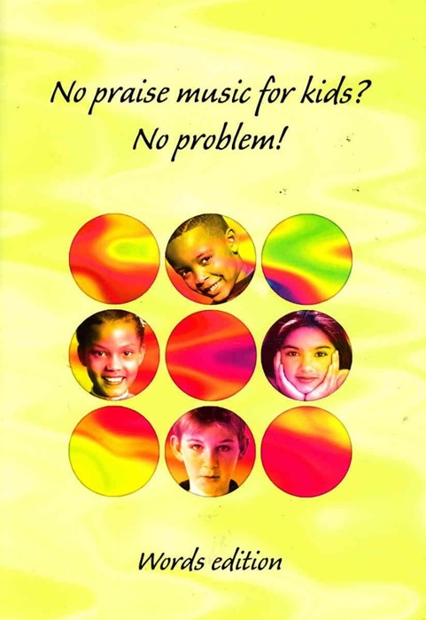 No Praise Music For Kids? No Problem! Words (Paperback)