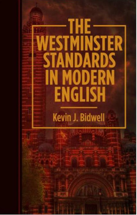 The Westminster Standards In Modern English (Paper Back)