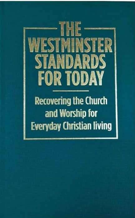 The Westminster Standards For Today (Hard Cover)