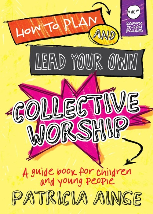 How To Plan And Lead Your Own Collective Worship (Paperback/CD Rom)