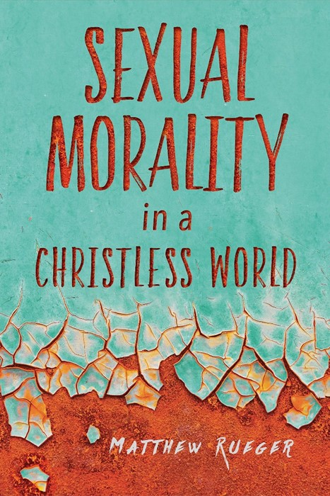Sexual Morality In A Christless World (Paper Back)