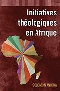 Initiatives théologiques en Afrique (Paperback)