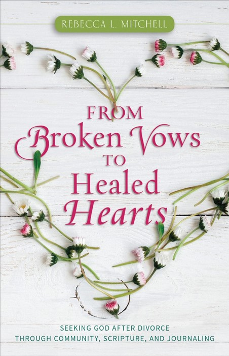 From Broken Vows To Healed Hearts (Paperback)