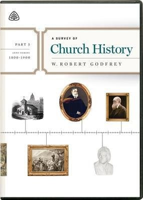 Survey of Church History, Part 5 A.D. 1800-1900 DVD, A (DVD)