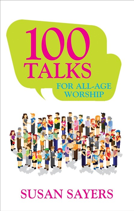 100 Talks For All Age Worship (Paperback)