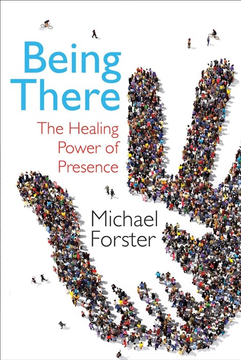 Being There - The Healing Power Of Presence (Paperback)