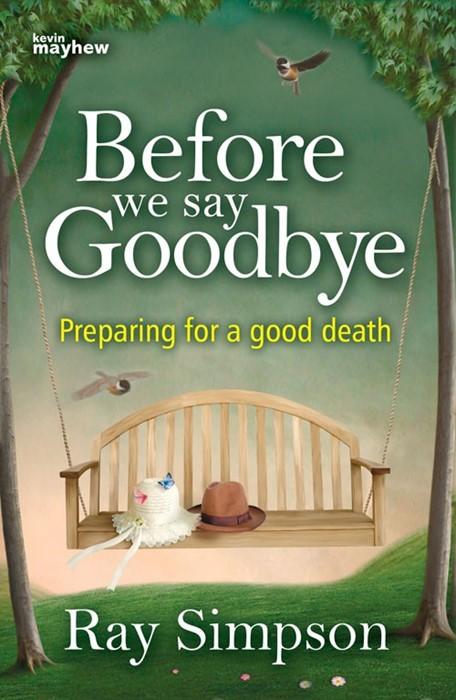 Before We Say Goodbye (Paperback)