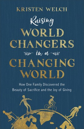 Raising World Changers In A Changing World (Paperback)