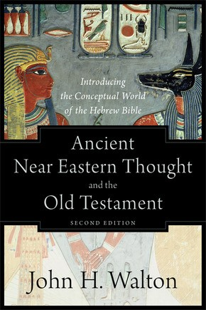 Ancient Near Eastern Thought And The Old Testament (Paperback)