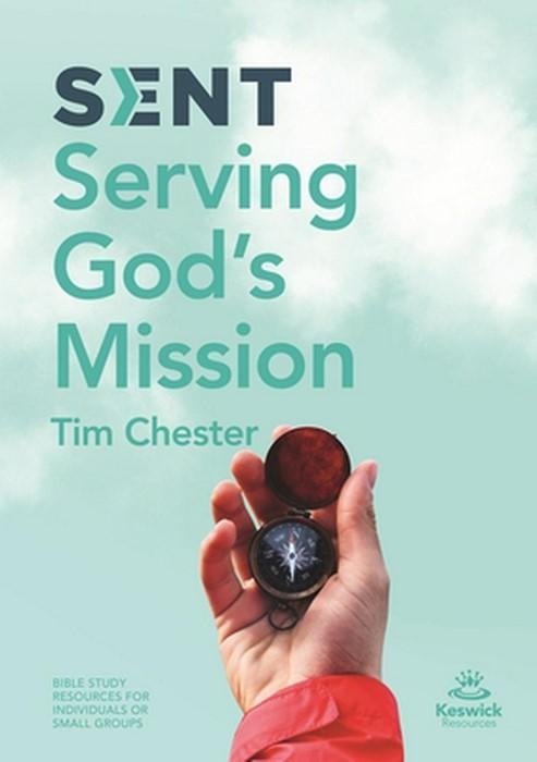 Sent: Serving God's Mission (Paperback)