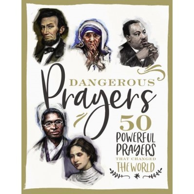 Dangerous Prayers (Hard Cover)