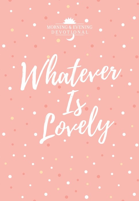 Whatever Is Lovely (Imitation Leather)