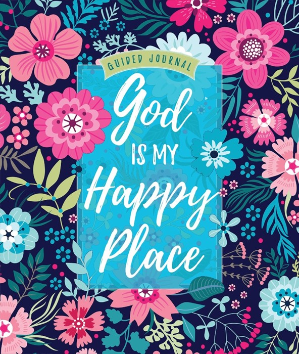 God Is My Happy Place Guided Journal (Hard Cover)
