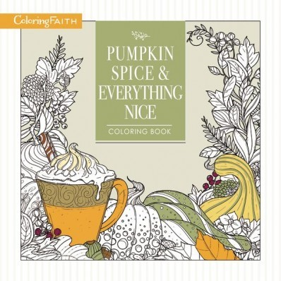 Pumpkin Spice And Everything Nice Coloring Book (Paperback)