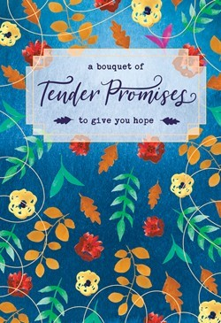 Bouquet of Tender Promises to Give You Hope, A (Hard Cover)