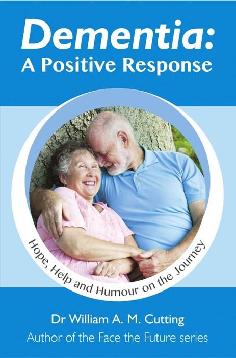 Dementia: A Positive Response (Paperback)