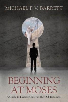 Beginning At Moses (Paperback)