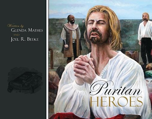 Puritan Heroes (Hard Cover)