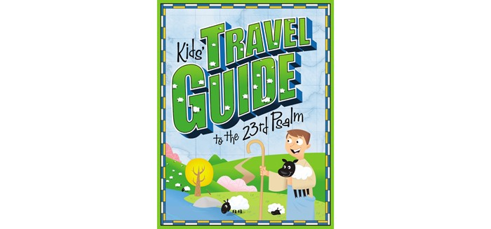 Kids' Travel Guide To The 23rd Psalm (Paperback)