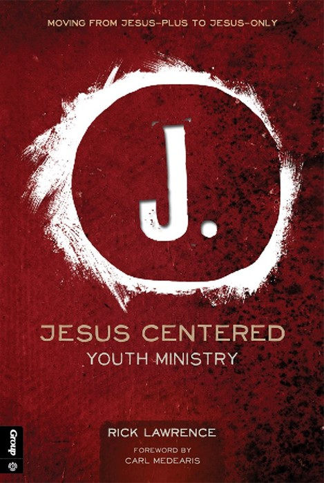 Jesus Centered Youth Ministry, Revised Edition (Paperback)