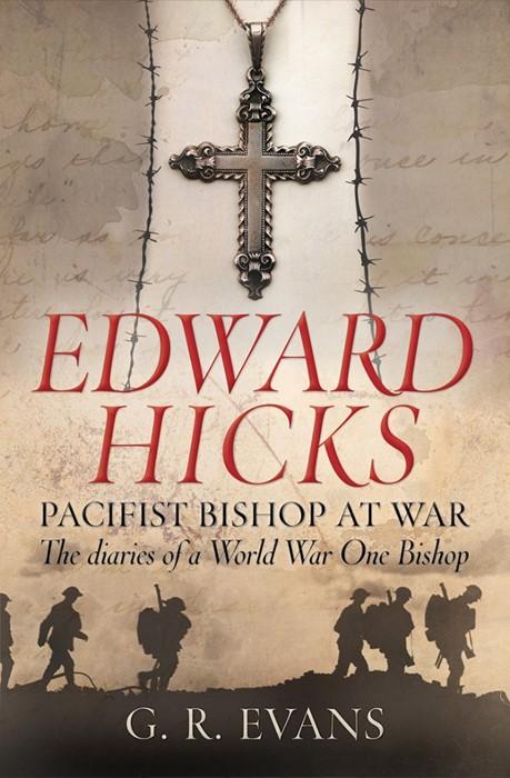 Edward Hicks: Pacifist Bishop At War (Paperback)