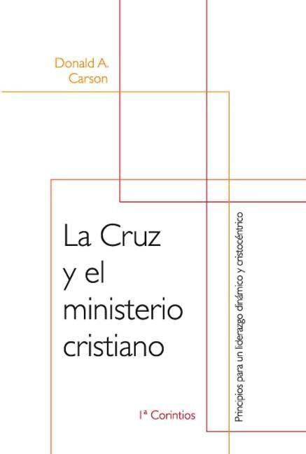 La cruz y el ministerio cristiano (Paperback)
