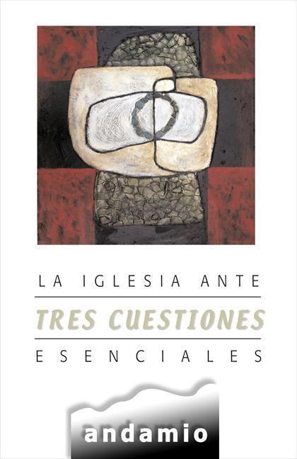 La iglesia ante 3 cuestiones esenciales (Paperback)