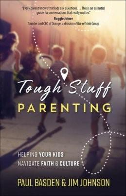 Tough Stuff Parenting (Paperback)