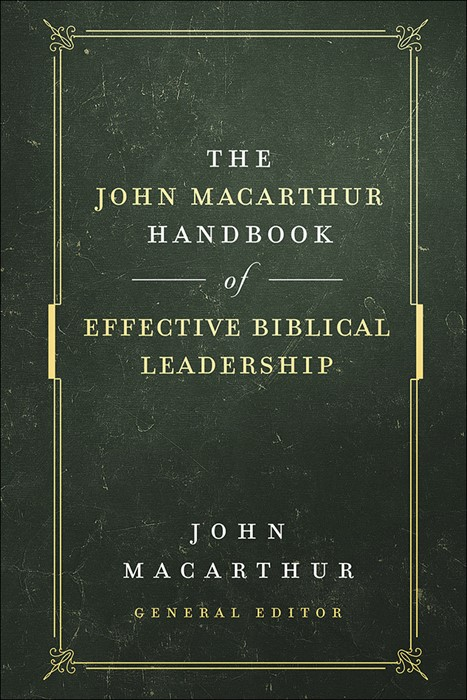 John MacArthur Handbook of Effective Biblical Leadership (Hard Cover)