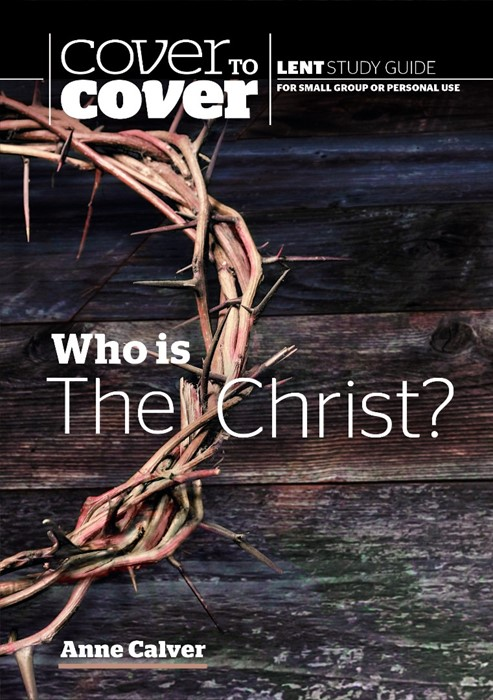 Cover to Cover Lent: Who is the Christ? (Paperback)