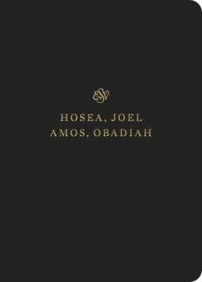 ESV Scripture Journal: Hosea, Joel, Amos, and Obadiah (Paperback)