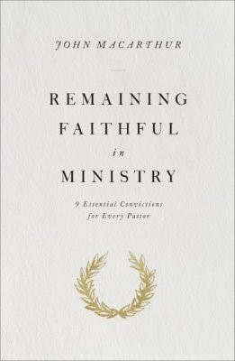 Remaining Faithful in Ministry (Paperback)