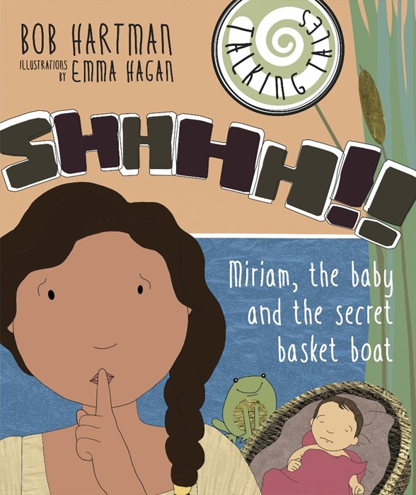 Shhhh!! Miriam, The Baby And The Secret Basket Boat (Paperback)