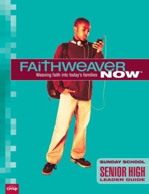 FaithWeaver Now Senior High Leader Guide, Winter 2018 (Paperback)