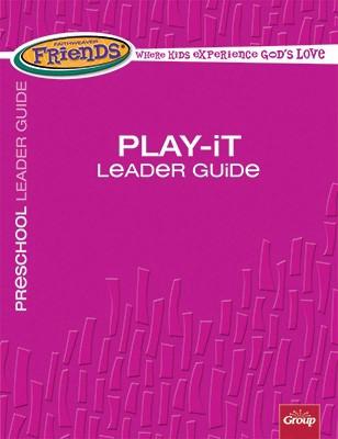 FaithWeaver Friends Preschool Play Leader Guide, Winter 2018 (Paperback)