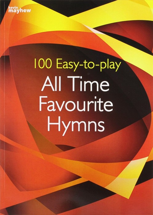 100 Easy To Play All Time Favourite Hymns (Paperback)