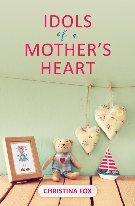 Idols Of A Mother's Heart (Paperback)