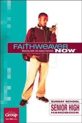 FaithWeaver Now Senior High Handbook, Fall 2018 (Paperback)