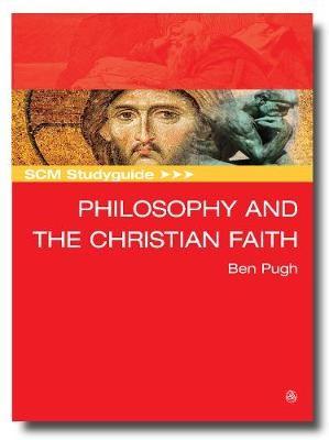SCM Studyguide: Philosophy And The Christian Faith (Paperback)