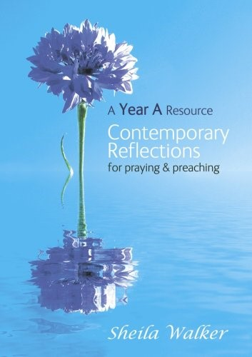 Contemporary Reflections For Prayer and Preaching Year A (Paperback)