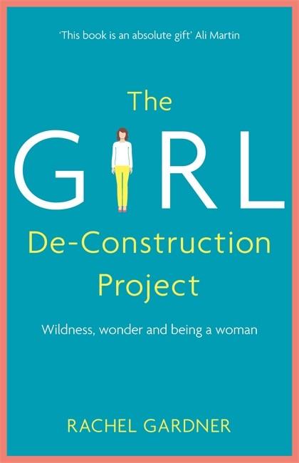 The Girl De-Construction Project (Paperback)