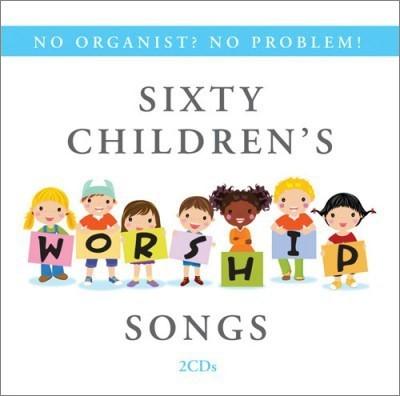 No Organist? No Problem! Sixty Children's Worship Songs CD (CD-Audio)