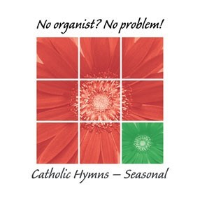 No Organist? No Problem! Catholic Seasonal Hymns CD (CD-Audio)