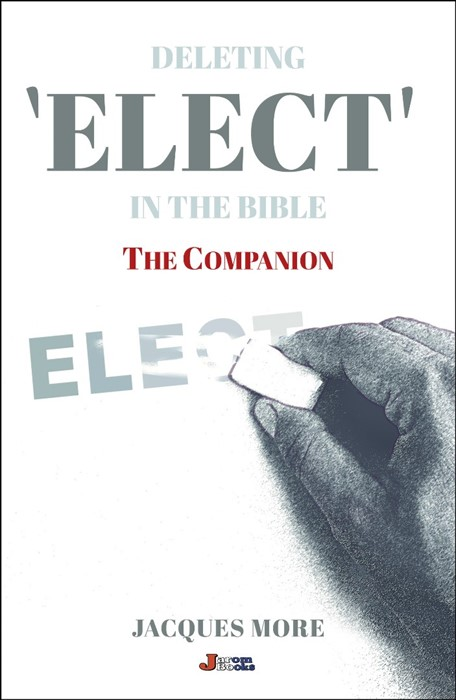 Deleting ELECT In the Bible: The Companion (Paperback)
