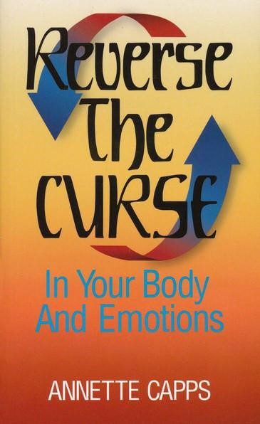 Reverse The Curse In Your Body And Emotions (Paperback)